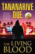 The living blood : a novel by  Tananarive Due