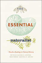 The essential naturalist : timeless readings in natural history