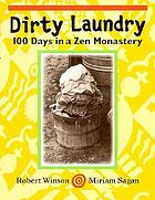 Dirty laundry : 100 days in a Zen monastery