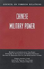 Chinese military power : report of an independent task force sponsored by the Council on Foreign Relations Maurice R. Greenberg Center for Geoeconomic Studies