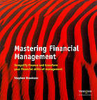 Mastering Financial Management : Demystifying Finance and Transforming Your Financial Skills of Management.