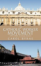 The Catholic Worker Movement (1933-1980) : a critical analysis