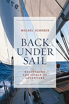 Back under sail : recovering the spirit of adventure