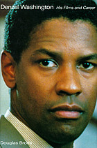Denzel Washington : his films and career