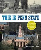 This is Penn State : an insider's guide to the University Park Campus.
