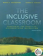 The inclusive classroom : strategies for effective differentiated instruction