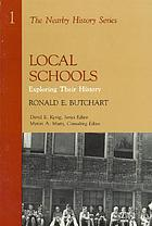 Local schools : exploring their history