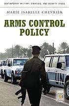 Arms control policy : a guide to the issues