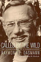 Called by the wild : the autobiography of a conservationist