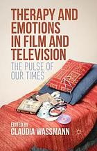 Therapy and emotions in film and television : the pulse of our times