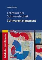 Lehrbuch der Software-Technik. [2], Softwaremanagement