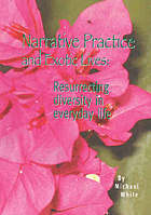 Narrative practice and exotic lives : resurrecting diversity in everyday life