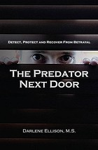 The predator next door : detect, protect and recover from betrayal