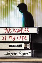 The movies of my life : a novel