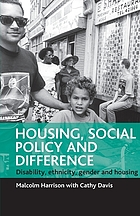Housing, social policy, and difference : disability, ethnicity, gender, and housing