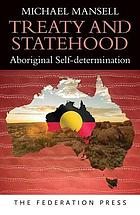 Treaty and statehood : Aboriginal self-determination
