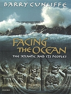Facing the ocean : the Atlantic and its peoples, 8000 BC-AD 1500