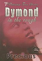 Dymond in the rough