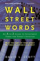 Wall Street words : an A to Z guide to investment terms for today's investor