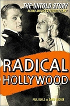 Radical Hollywood : the untold story behind America's favorite movies