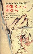 Bridge of birds : a novel of an ancient China that never was