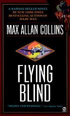 Flying blind : a Nathan Heller novel