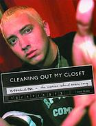 Cleaning out my closet : Eminem : the stories behind every song