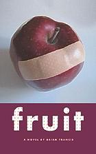 Fruit : a novel