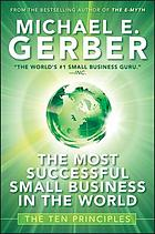 The most successful small business in the world : the ten principles