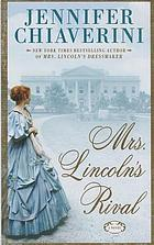 Mrs. Lincoln's rival : a novel