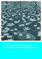 Spatial pattern dynamics in aquatic ecosystem modelling