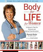 Body-for-LIFE for women : a woman's plan for physical and mental transformation