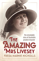 The Amazing Mrs Livesey : the remarkable story of Australia's greatest imposter