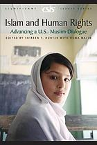Islam and human rights : advancing a U.S.-Muslim dialogue