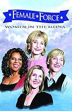 Women of the media : a biography graphic novel.