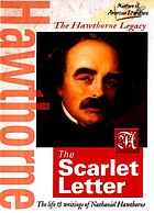 The Hawthorne legacy : the Scarlet letter : the life & writings of Nathaniel Hawthorne