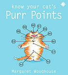 Know your cat's purr points : a practical guide for the purr point practitioner