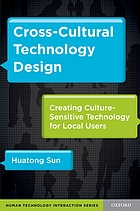 Cross-cultural technology design : creating culture-sensitive technology for local users