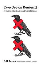Two Crows denies it : a history of controversy in Omaha sociology