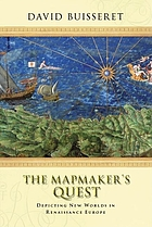The mapmaker's quest : depicting new worlds in Renaissance Europe