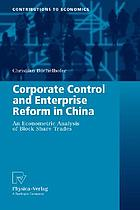 Corporate control and enterprise reform in China : an econometric analysis of block share trades