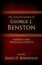 The selected works of George J. Benston. Volume 1, Banking and financial services
