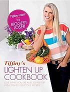 Tiffiny's eat more and lighten up cookbook