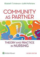 Community as partner : theory and practice in nursing
