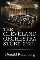 The Cleveland Orchestra story : second to none