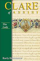 The lady : Clare of Assisi, early documents