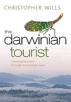 The Darwinian tourist : viewing the world through evolutionary eyes