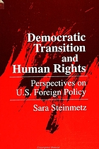 Democratic transition and human rights : perspectives on U.S. foreign policy