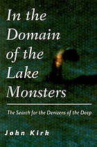 In the domain of the lake monsters : [the search for the denizens of the deep]