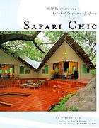Safari chic : wild exteriors and polished interiors of Africa